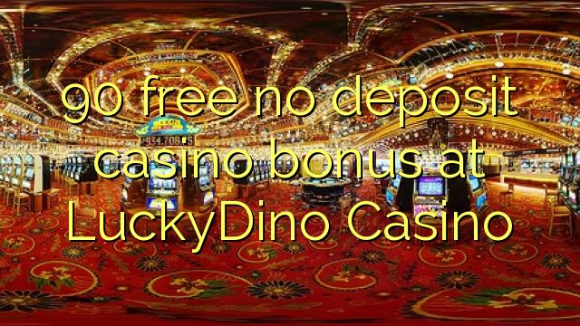 LuckyDino Casino heç bir depozit casino bonus pulsuz 90