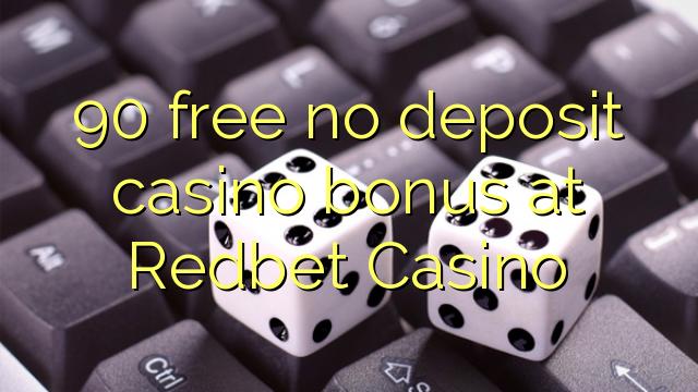 90 ослободи без депозит казино бонус Redbet Казино
