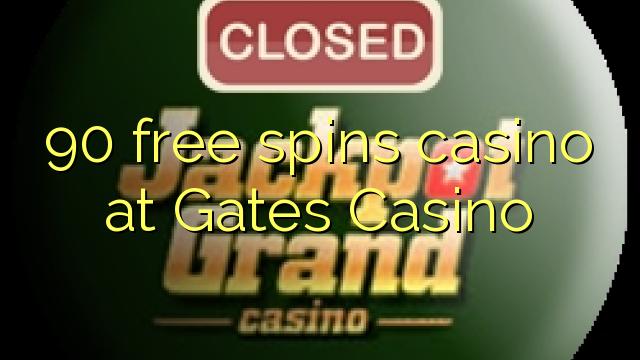90 free spins casino at Gates Casino