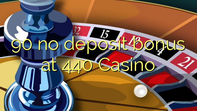 casino 440 no deposit bonus