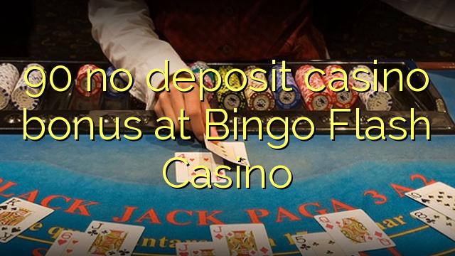 90 no deposit casino bonus at Bingo Flash Casino