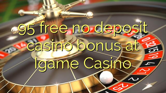 95 bevry geen deposito casino bonus by iGame Casino