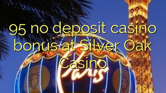 95 bez kasínového bonusu v kasíne Silver Oak