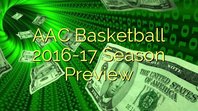 AAC Baschet 2016-17 Previzualizare Sezon