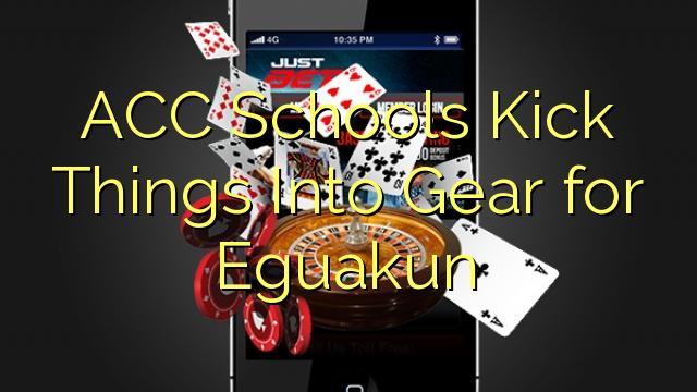 Eguakun에 대한 기어로 ACC 학교는 킥 것들