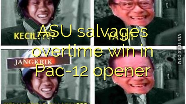 ASU rescata victoria en tiempo extra en el Pac-12 abridor