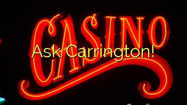 Ask Carrington!