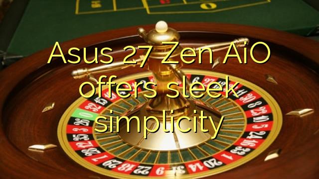 """Asus 27 """"Zen AiO nabízí elegantní jednoduchost"""