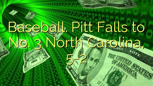 Baseball. Pitt Falls til Nej 3 North Carolina, 5-2