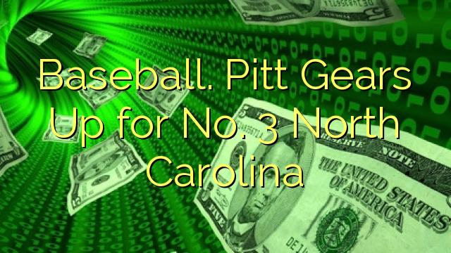 Baseball. Pitt Yeelanaya for No. 3 North Carolina