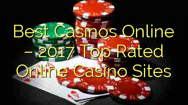 Najlepsze Kasyna Online - 2017 Najwyżej oceniane Online Casino Miejsca