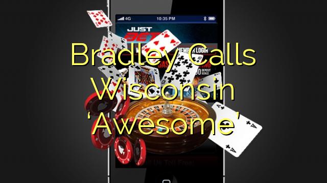 """Bradley Jistieden Wisconsin """"biża"""""""