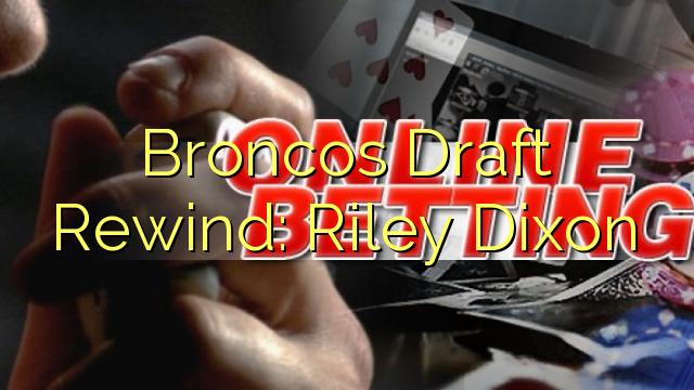 Broncos Proyecto de rebobinado: Riley Dixon