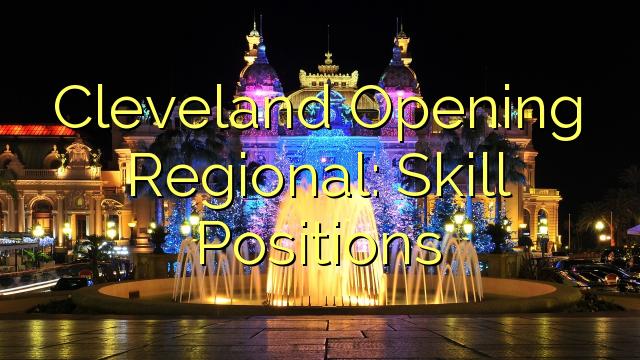 Mở Khu vực Cleveland: Vị trí Kỹ năng