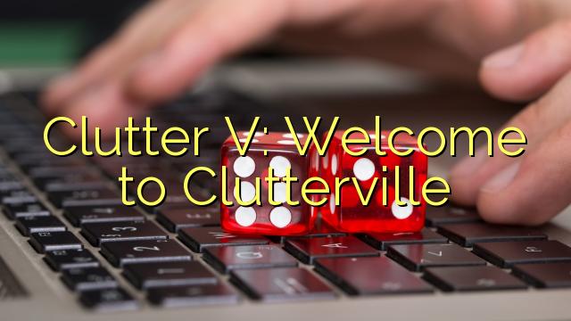 雜波五:歡迎Clutterville