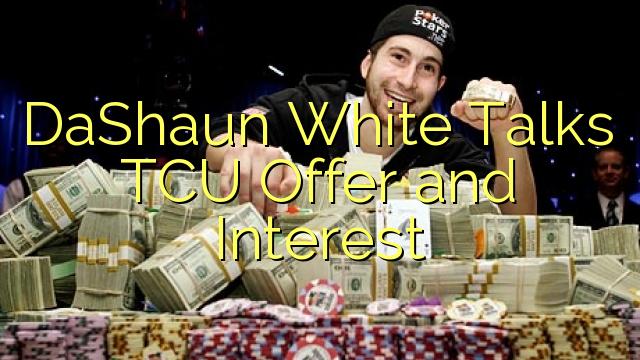 DaShaun White parlé TCU Puddinu è intérêt