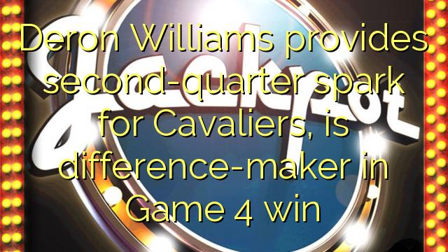 Deron Williams gir andre kvart-gnist til Cavaliers, er forskjellmaker i Game 4 seier