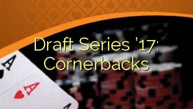 Draft Series '17: Cornerbacks