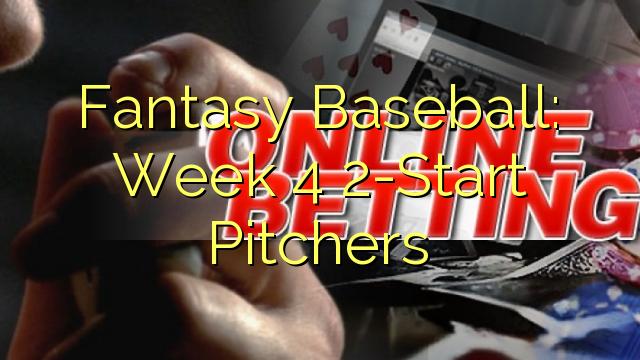 ファンタジーベースボール:週4 2スタートピッチャー