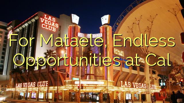 Pour Mataele, opportunités sans fin à Cal
