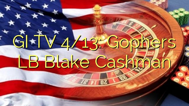 सैनिक टीवी 4 / 13: गोफ़र्स पौंड ब्लेक कैशमैन