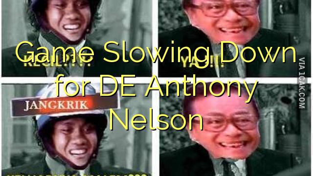 Gra spowolnienie dla DE Anthony Nelson