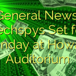 General News. Techspys Set for Monday at Howard Auditorium