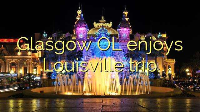 Glasgow OL menikmati Louisville perjalanan