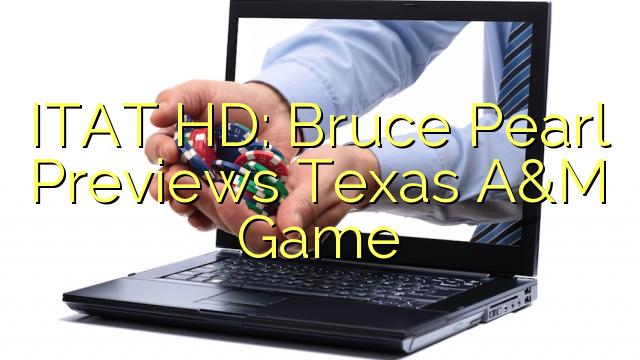 HD ITAT: Bruce Pearl PORTADOCUMENTI Texas A & M Game
