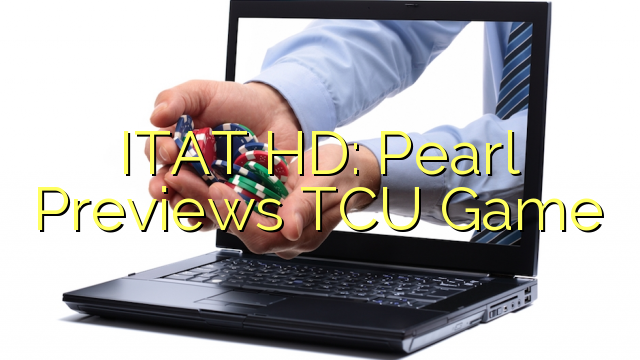 ITAT HD: Pearl Previews TCU Game