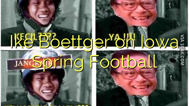 Ike Boettger na Iowa Spring Football