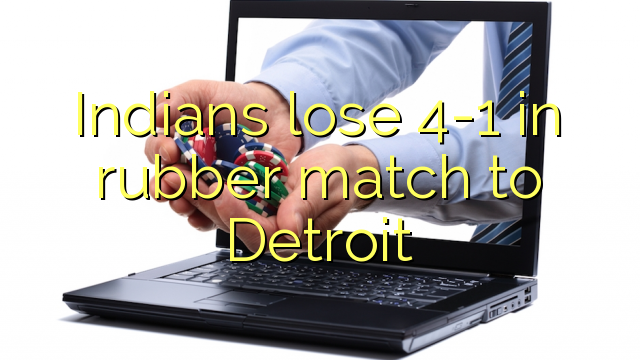 Indians lose 4-1 in rubber match to Detroit