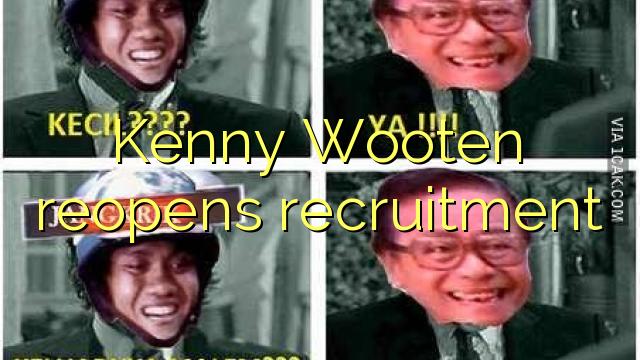 Kenny Wooten dibuka semula pengambilan
