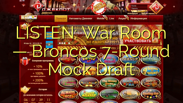 LISTEN: War Room — Broncos 7-Round Mock Draft