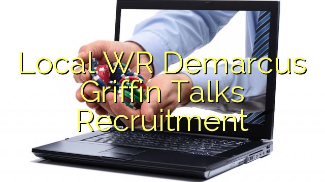 Local WR Demarcus Griffin Talks Recruitment
