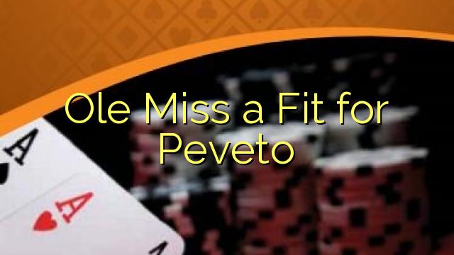 Ole Miss a Fit pro Peveto