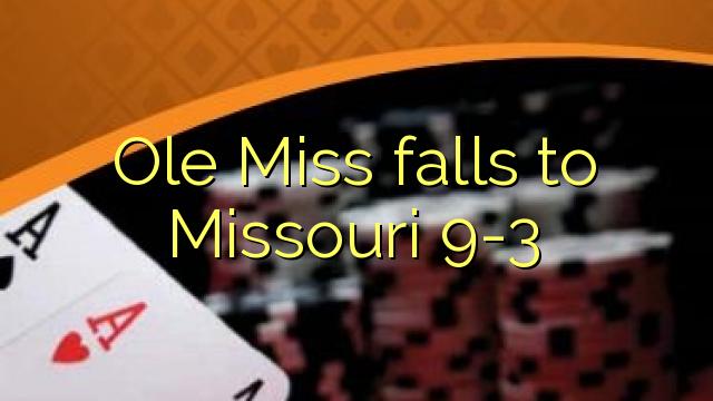 Ole Juffrou val na Missouri 9-3