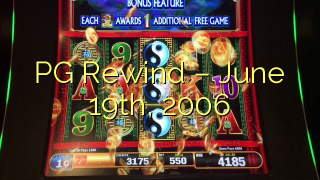 PG Rewind - Jun 19th, 2006