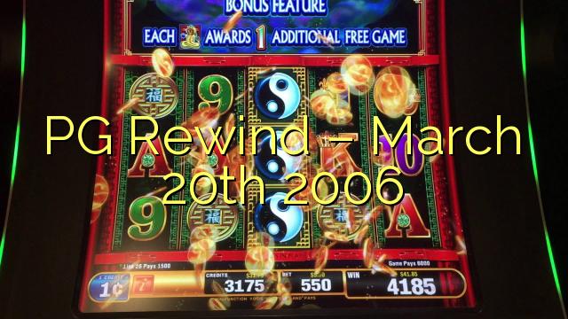 PG Rewind - mars 20th 2006