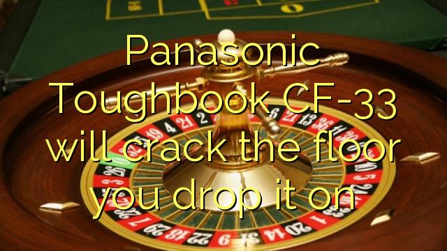 パナソニックのToughbook CF-33は、あなたがそれをドロップし、フロアをクラックします
