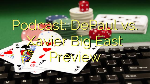 Podcast: DePaul vs Xavier Big East Nilik