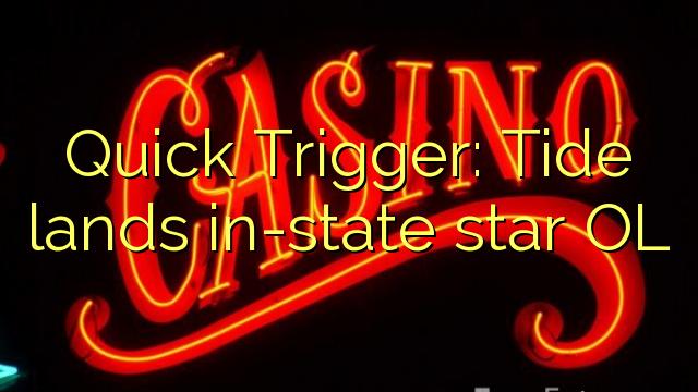 Quick Trigger: Tidvatten landar in-state Star OL