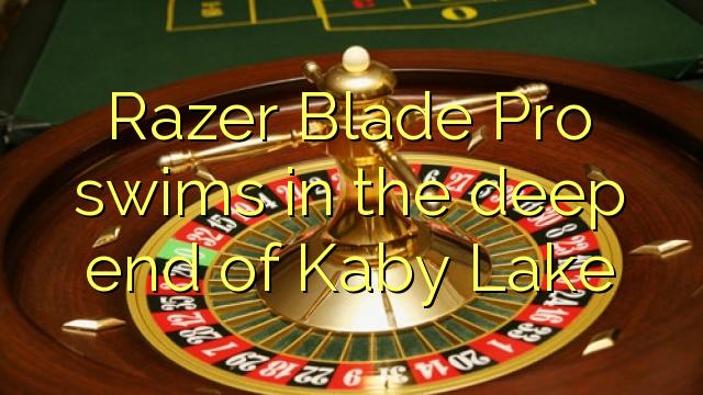 Razer Blade Pro svømmer i den dybe ende af Kaby Lake