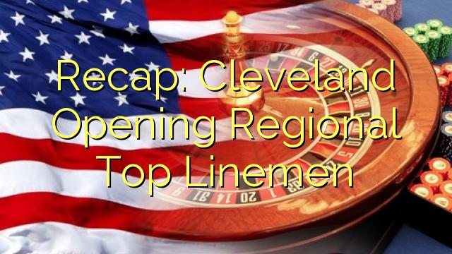 Atgādinājums: Cleveland atklāšana Reģionālā Top linemen