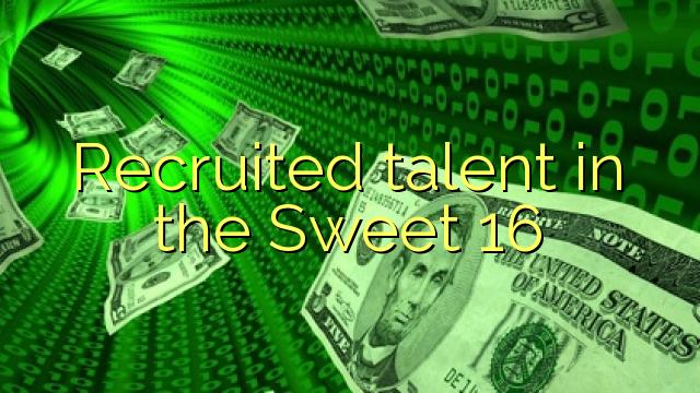 Aangeworven talent in de Sweet 16