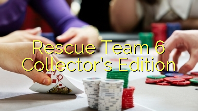 Glābšanas komanda 6 Collector 's Edition