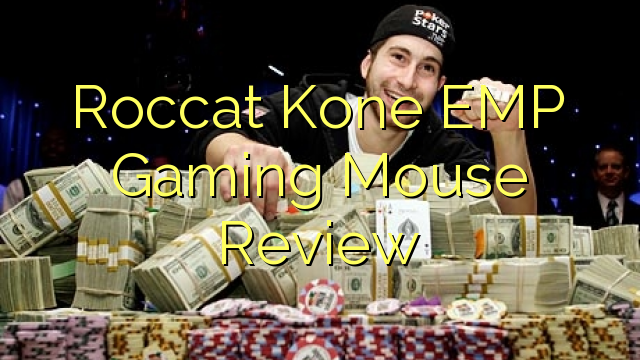 Roccat Kone EMP Gaming Mouse Review