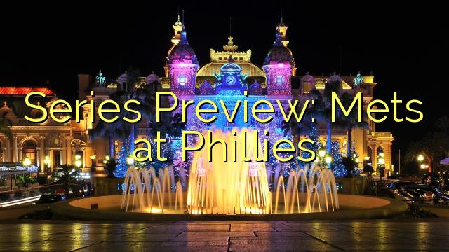 Προεπισκόπηση σειράς: Mets στο Phillies