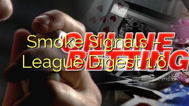 Smoke Signals - League Digest 1.6