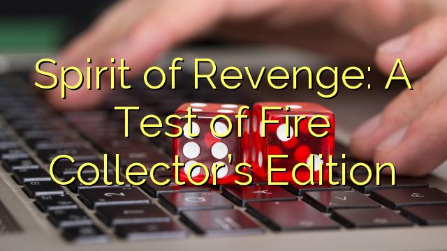 Vaim kättemaks: Test Fire Anniversary Edition